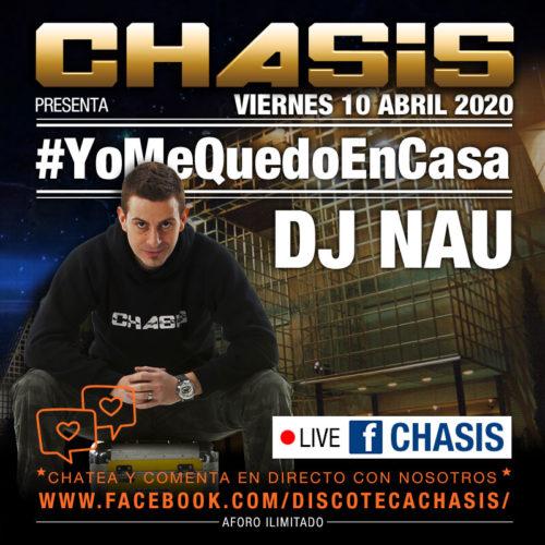 Chasis #YoMeQuedoEnCasa - Live - 10-abril-2020 - DJ Nau